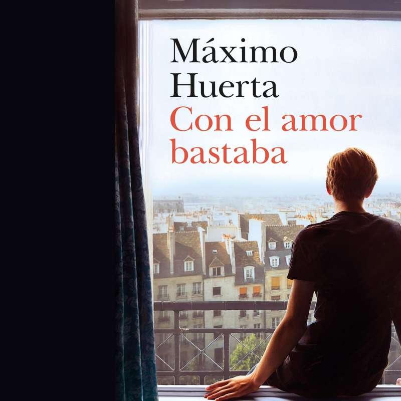 Portada de Con el amor bastaba, de Máximo Huerta